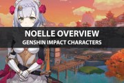 Genshin Impact Noelle Stats, Talent Upgrade, And Ascension Guide